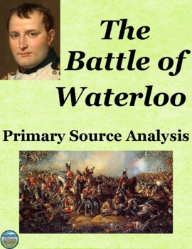 The Battle of Waterloo Primary Source Analysis