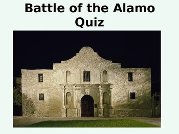 The Battle of the Alamo History and Quiz