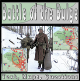 The Battle of the Bulge WWII (Text, Maps & Questions)