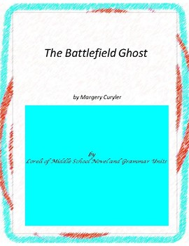 The Battlefield Ghost Literature and Grammar Unit