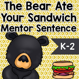 The Bear Ate Your Sandwich: Free Mentor Sentence Lesson for K-2
