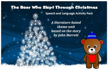 The Bear Who Slept Through Christmas - Speech and Language Activity Pack