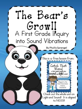 The Bear's Growl, a First Grade Inquiry into Sound Vibrations | TpT