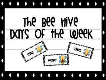 The Bee Hive Days of the Week