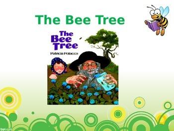 The Bee Tree by Patricia Polacco PowerPoint Presentation
