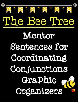 The Bee Tree by Patricia Polacco Coordinating Conjunctions Mentor Sentences