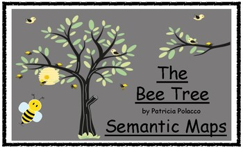 The Bee Tree by Patricia Polacco Semantic Maps