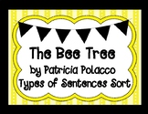 The Bee Tree by Patricia Polacco Types of Sentences Hands-