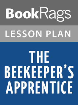 The Beekeeper's Apprentice, or, on the Segregation of the Queen Lesson Plans