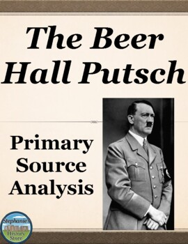 The Beer Hall Putsch Primary Source Analysis and Creative Activities