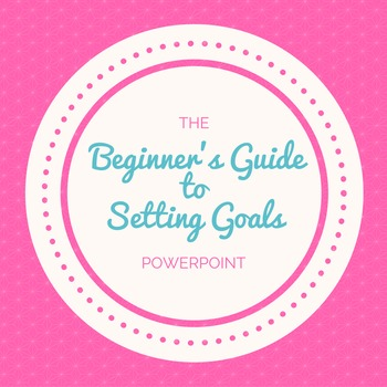 The Beginner's Guide to Setting Goals