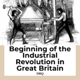 Document Based Question: Beginning of the Industrial Revolution in Great Britain