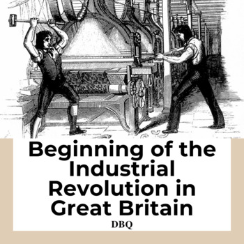 Document Based Question: Beginning of the Industrial Revol