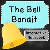 The Bell Bandit Interactive Notebook