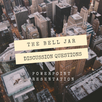 The Bell Jar Discussion and Writing Prompts; Chapter Discussion Questions
