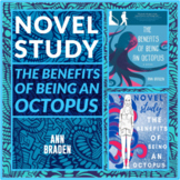 The Benefits of Being an Octopus Unit by Ann Braden Novel Study
