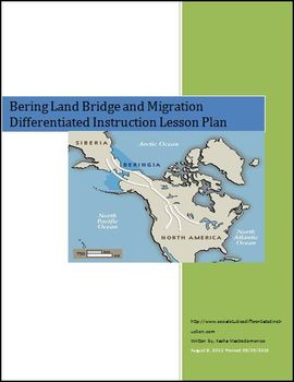 The Bering Land Bridge and Migration Differentiated Instruction Lesson Plan