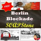 COLD WAR The Berlin Blockade SOAPSTONE Primary Source Anal