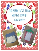 The Berry Best Year Writing Prompt Craftivity