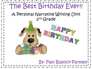 The Best Birthday Ever!  A Personal Narrative Writing Unit