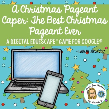 The Best Christmas Pageant Ever: A Digital EduEscape™ Game for Google®