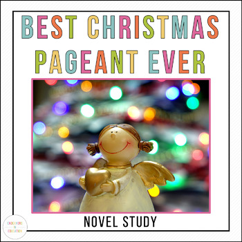 The Best Christmas Pageant Ever: A Novel Study
