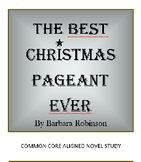 THE BEST CHRISTMAS PAGEANT EVER NOVEL STUDY COMMON CORE ALIGNED
