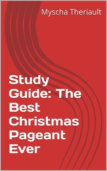 The Best Christmas Pageant Ever Literature Unit and Teacher Guide