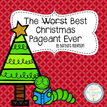 the best christmas pageant ever literature unit - The Best Christmas Pagent Ever