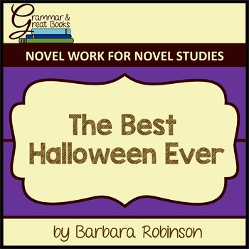 The Best Halloween Ever: Novel Work for Grammar Gurus