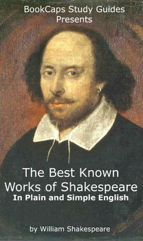 The Best Known Works of Shakespeare In Plain and Simple English