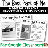 The Best Part of Me DIGITAL Writing Project for Google Classroom Grades 3-5