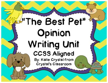 """""""The Best Pet"""" Common Core Opinion Writing Unit"""