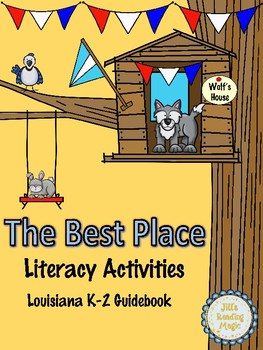 The Best Place Literacy Activities For Louisiana K-2 Guidebook