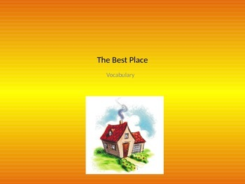 The Best Place - Vocabulary Powerpoint
