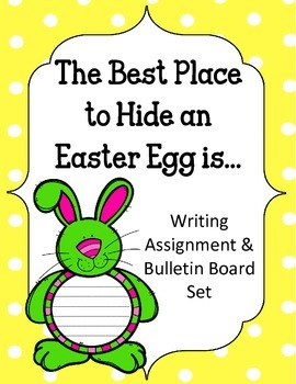 The Best Place to Hide an Easter Egg Writing Assignment and Bulletin Board Set