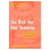 The Best for Our Children Critical Perspective On Literacy For Latino