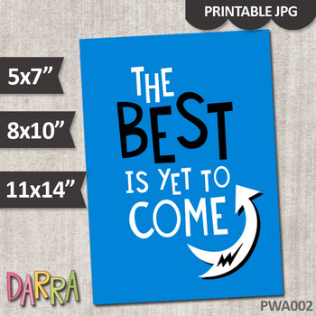 The Best is yet to Come (inspirational printable poster)