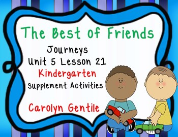 The Best of Friends Journeys Unit 5 Lesson 21 Kindergarten 2012