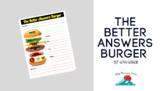 The Better Answers Burger- Worksheet