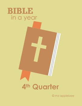 The Bible In a Year - 4th Quarter