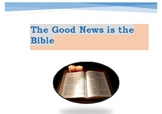 The Bible is the Good News