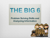 The Big 6: Problem Solving Skills and Analyzing Information