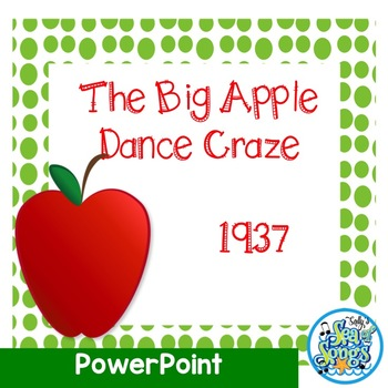 The Big Apple Dance Craze 1937 - PowerPoint