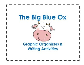 The Big Blue Ox Graphic Organizers and Writing Activities (Reading Street 1.3)