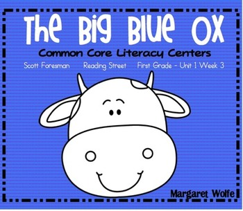 The Big Blue Ox Reading Street Unit 1 Week 3 Common Core Literacy Centers