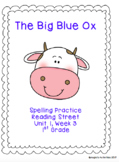 The Big Blue Ox Spelling Practice (Reading Street 1.1.3)
