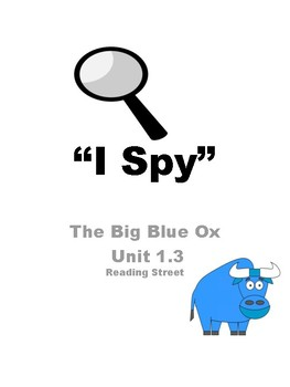 "The Big Blue Ox Unit 1.3 Reading Street ""I Spy"""