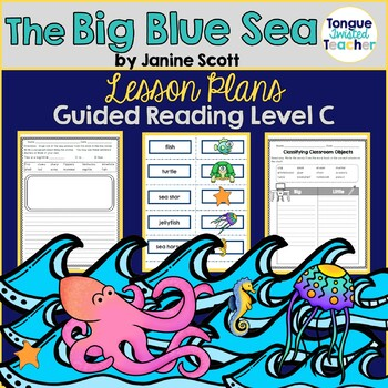 The Big Blue Sea by Janine Scott, Guided Reading Lesson Plan Level C