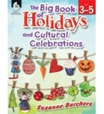 The Big Book of Holidays and Cultural Celebrations: Grades 3-5 (Physical Book)